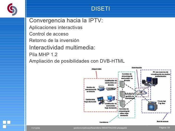 DISETI Convergencia hacia la IPTV: Aplicaciones interactivas Control de acceso Retorno de la inversión Interactividad mult...