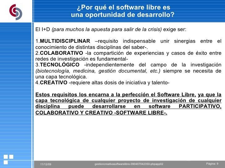 ¿Por qué el software libre es  una oportunidad de desarrollo? El I+D  (para muchos la apuesta para salir de la crisis)  ex...