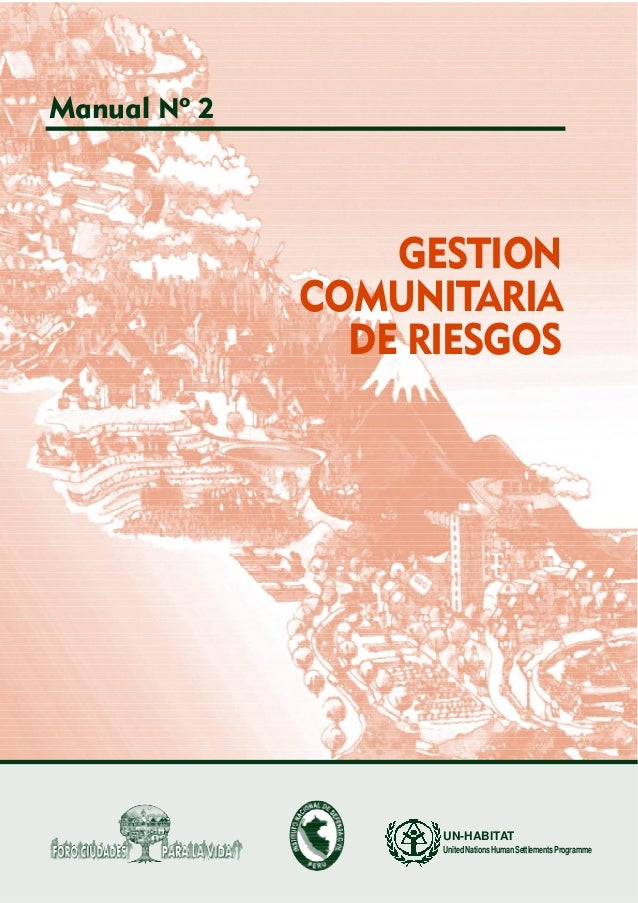 Manual Nº 2  GESTION COMUNITARIA DE RIESGOS  UN-HABITAT United Nations Human Settlements Programme