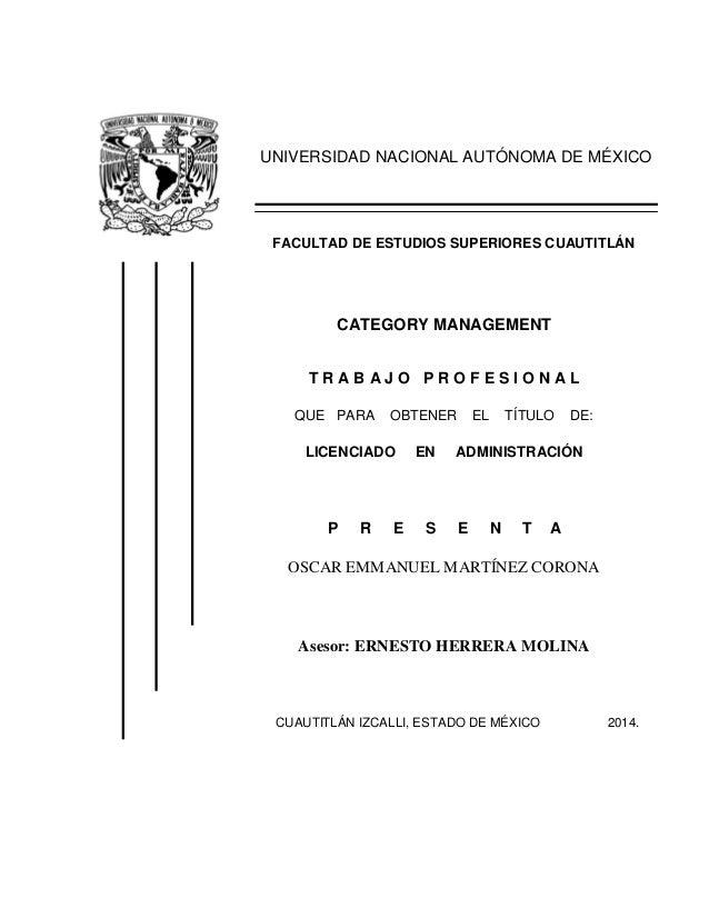 "UNIVERSIDAD NACIONAL AUTÓNOMA DE MÉXICO FACULTAD DE ESTUDIOS SUPERIORES CUAUTITLÁN ""CATEGORY MANAGEMENT"" T R A B A J O P R..."