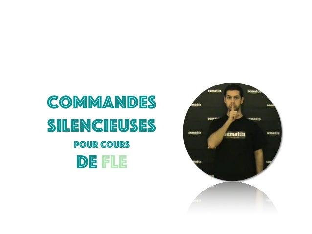 Commandes Silencieuses pour cours de FLE