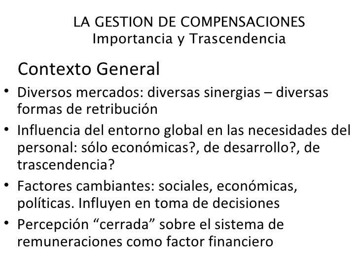 Contexto General <ul><li>Diversos mercados: diversas sinergias – diversas formas de retribución </li></ul><ul><li>Influenc...