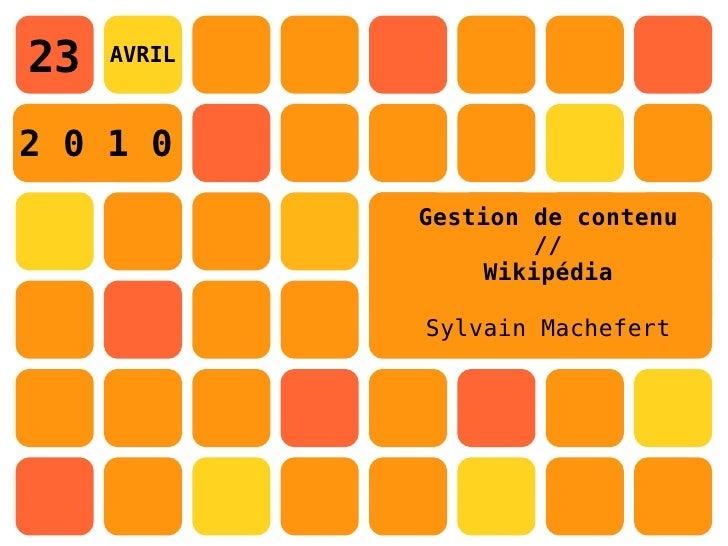 23   AVRIL    2 0 1 0              Gestion de contenu                      //                   Wikipédia               Sy...