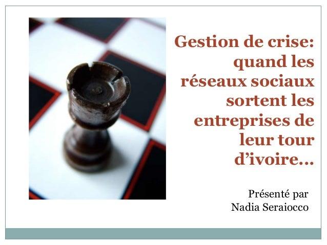 Gestion de crise:       quand lesréseaux sociaux      sortent les  entreprises de        leur tour       d'ivoire...      ...