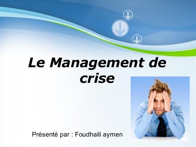 Powerpoint Templates Page 1 Powerpoint Templates Le Management de crise Présenté par : Foudhaili aymen