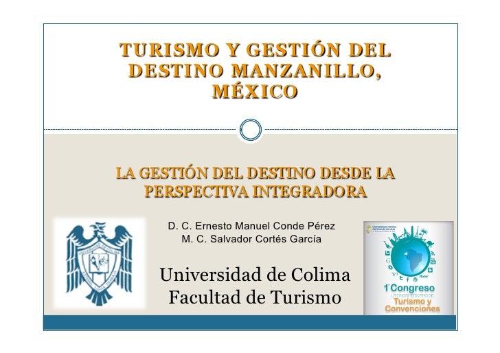 D. C. Ernesto Manuel Conde Pérez    M. C. Salvador Cortés García   Universidad de Colima  Facultad de Turismo