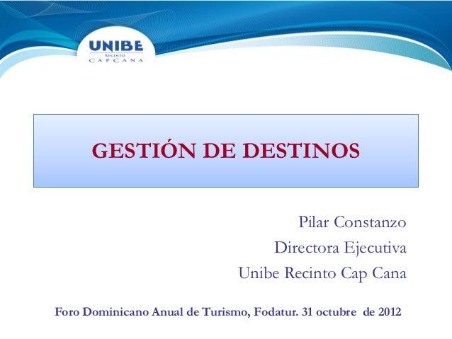GESTIÓN DE DESTINOS                                       Pilar Constanzo                                    Directora Eje...