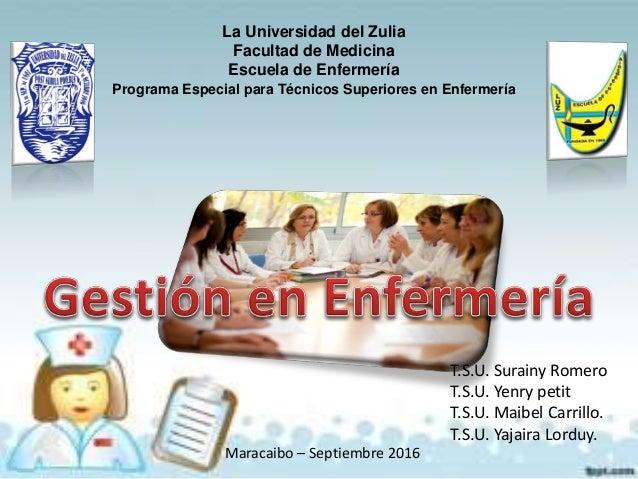 La Universidad del Zulia Facultad de Medicina Escuela de Enfermería Programa Especial para Técnicos Superiores en Enfermer...