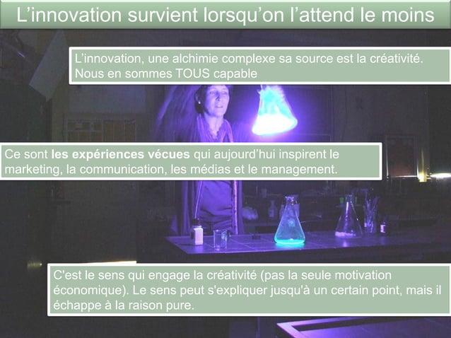 www.pragmantic.com Slide 1228 mai 2009 www.pragmantic.comL'innovation survient lorsqu'on l'attend le moinsCe sont les expé...