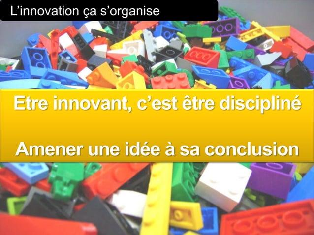 www.pragmantic.com Slide 1828 mai 2009 www.pragmantic.comL'innovation ça s'organiseEtre innovant, c'est être disciplinéAme...