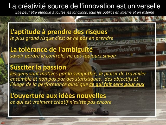 www.pragmantic.com Slide 2928 mai 2009 www.pragmantic.comLa créativité source de l'innovation est universelleElle peut êtr...