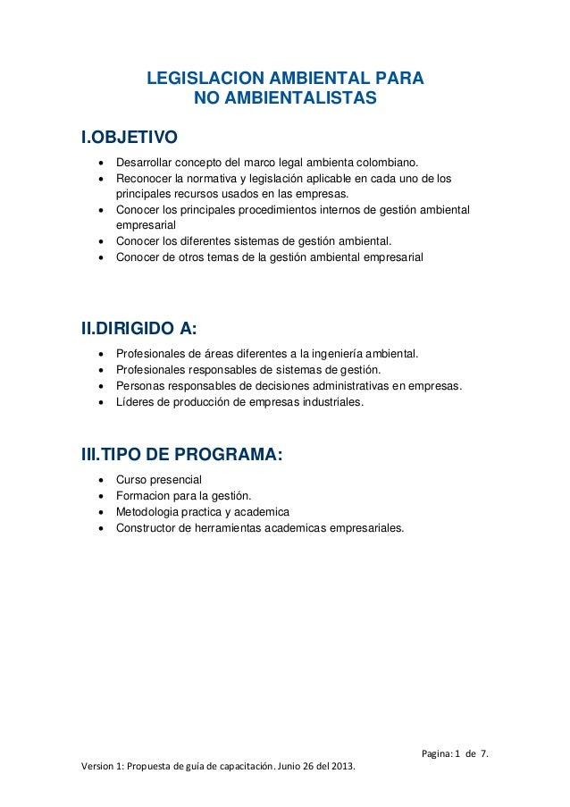 Pagina:1de7. Version1:Propuestadeguíadecapacitación.Junio26del2013. LEGISLACION AMBIENTAL PARA NO AMBIE...
