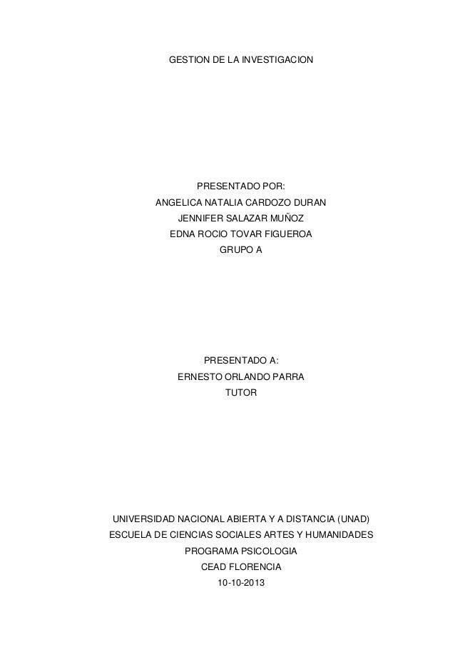 GESTION DE LA INVESTIGACION  PRESENTADO POR: ANGELICA NATALIA CARDOZO DURAN JENNIFER SALAZAR MUÑOZ EDNA ROCIO TOVAR FIGUER...