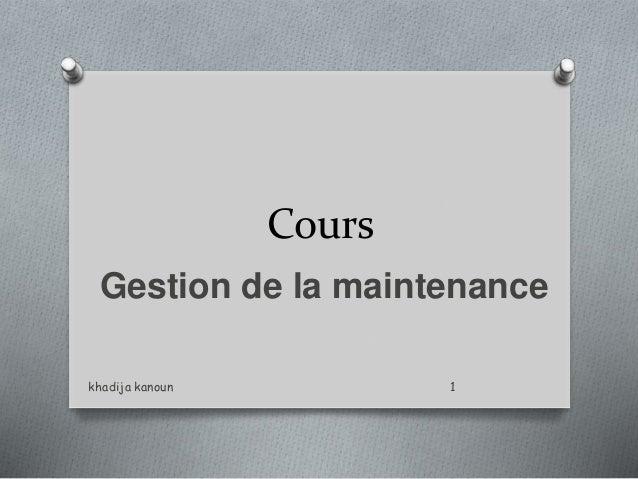 Cours Gestion de la maintenance khadija kanoun 1