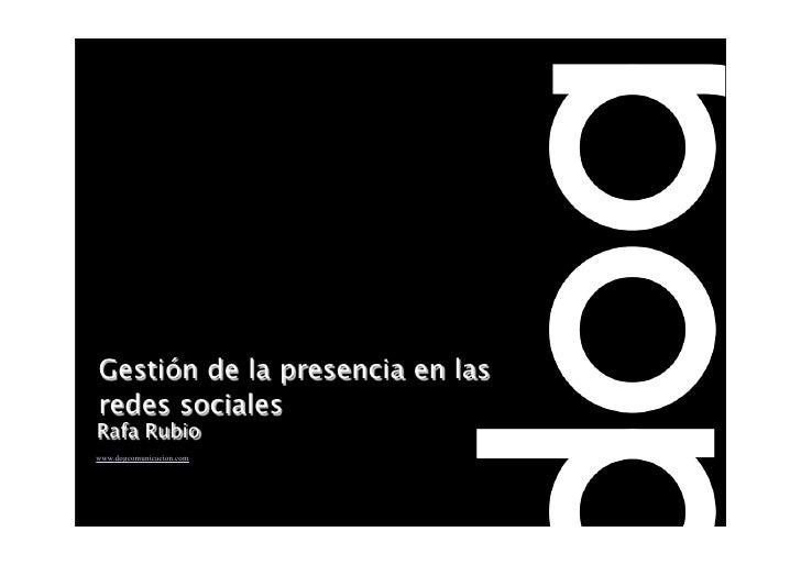 Gestión de la presencia en las redes sociales Rafa Rubio www.dogcomunicacion.com