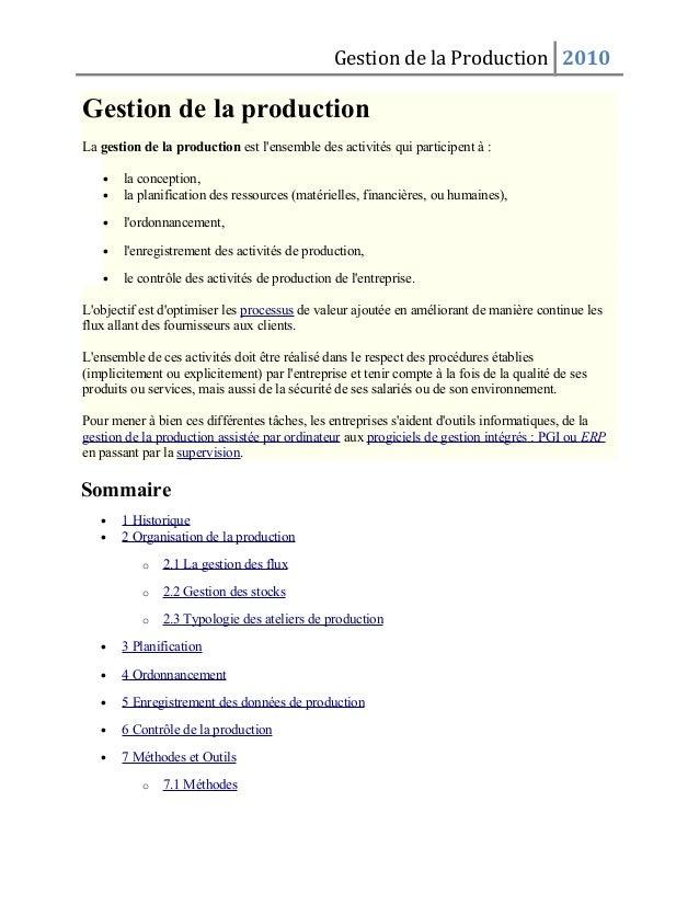 Gestion de la Production 2010 Gestion de la production La gestion de la production est l'ensemble des activités qui partic...