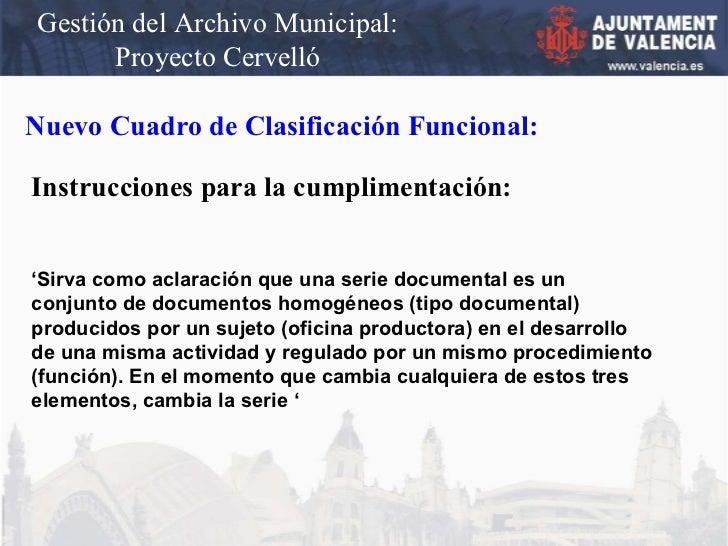 Gestión del Archivo Municipal: Proyecto Cervelló Nuevo Cuadro de Clasificación Funcional: Instrucciones para la cumpliment...