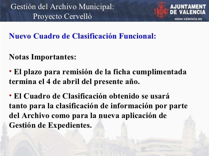 Gestión del Archivo Municipal: Proyecto Cervelló Nuevo Cuadro de Clasificación Funcional: <ul><li>Notas Importantes: </li>...