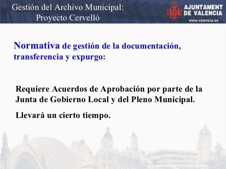 Gestión del Archivo Municipal: Proyecto Cervelló Normativa  de gestión de la documentación, transferencia y expurgo: Requi...