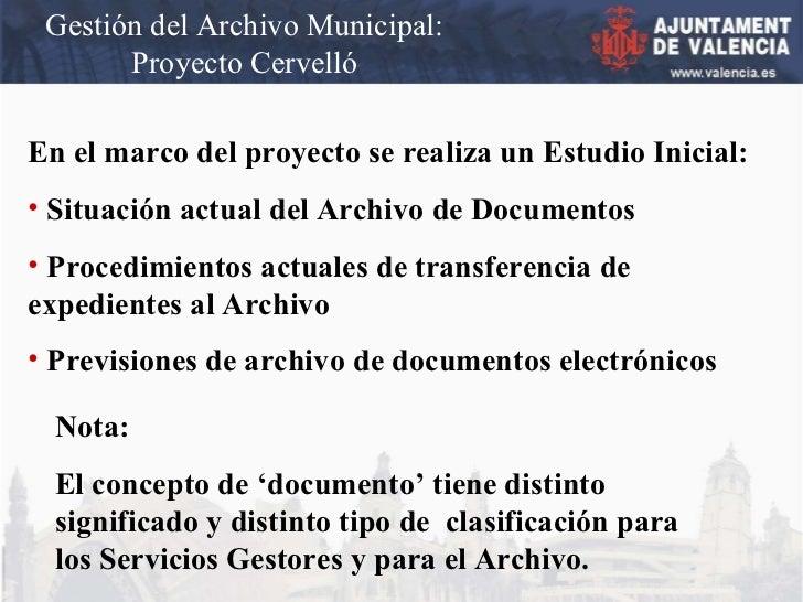 Gestión del Archivo Municipal: Proyecto Cervelló <ul><li>En el marco del proyecto se realiza un Estudio Inicial:  </li></u...