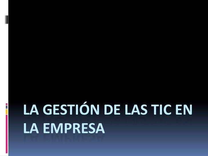 LA GESTIÓN DE LAS TIC ENLA EMPRESA