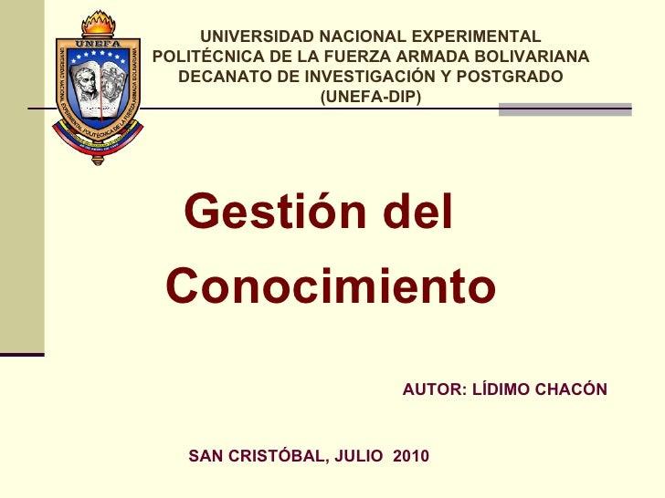 SAN CRISTÓBAL, JULIO  2010 AUTOR: LÍDIMO CHACÓN UNIVERSIDAD NACIONAL EXPERIMENTAL POLITÉCNICA DE LA FUERZA ARMADA BOLIVARI...
