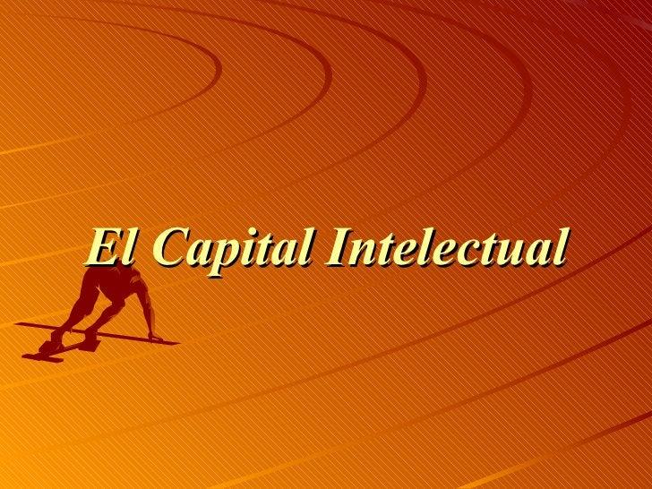 <ul><li>El Capital Intelectual </li></ul>