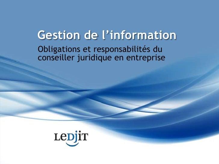 Gestion de l'information<br />Obligations et responsabilités du conseiller juridique en entreprise<br />