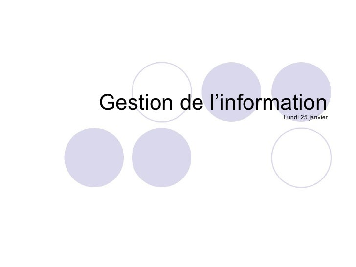 Gestion de l'information Lundi 25 janvier