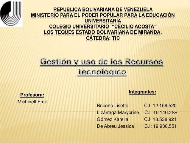 REPUBLICA BOLIVARIANA DE VENEZUELA MINISTERIO PARA EL PODER POPULAR PARA LA EDUCACIÓN UNIVERSITARIA COLEGIO UNIVERSITARIO ...
