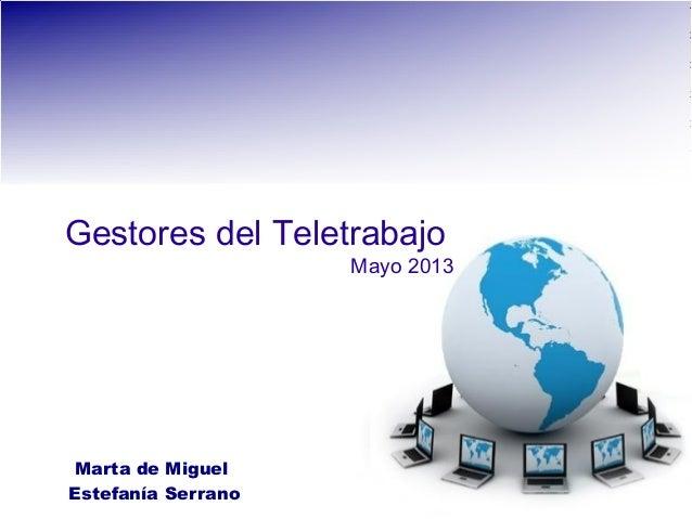Gestores del TeletrabajoMarta de MiguelEstefanía SerranoMayo 2013