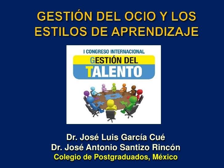 Dr. José Luis García Cué Dr. José Antonio Santizo Rincón Colegio de Postgraduados, México