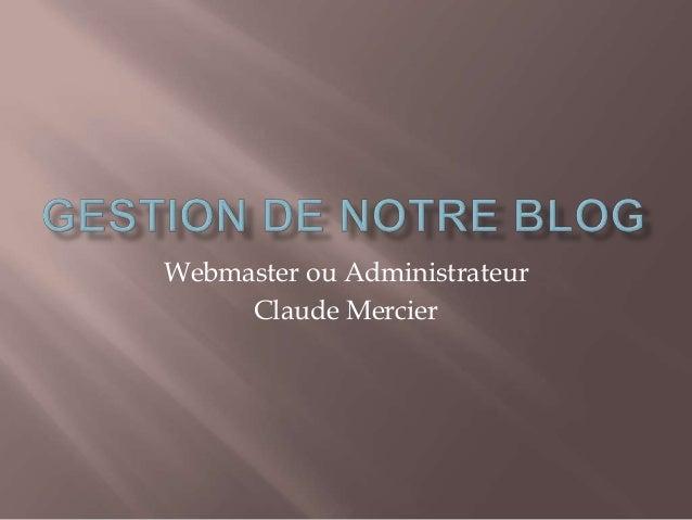 Webmaster ou Administrateur Claude Mercier