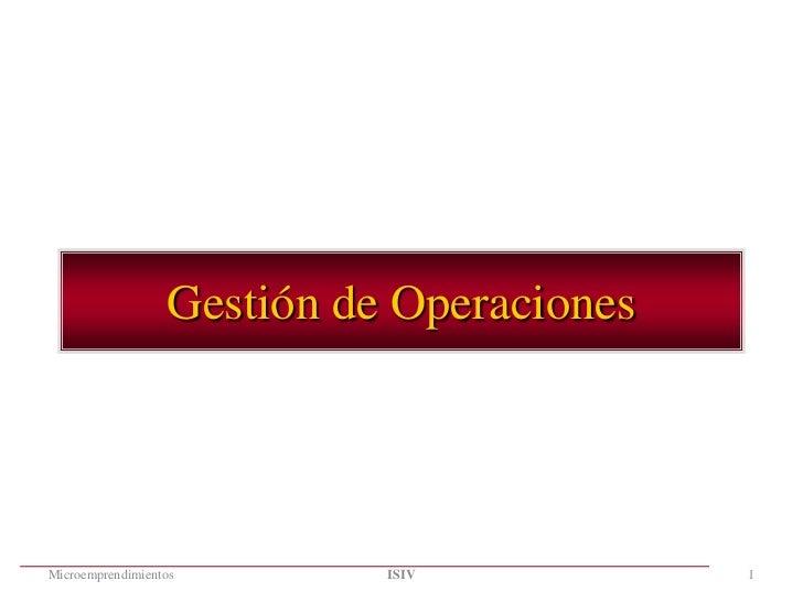 Gestión de OperacionesMicroemprendimientos        ISIV           1