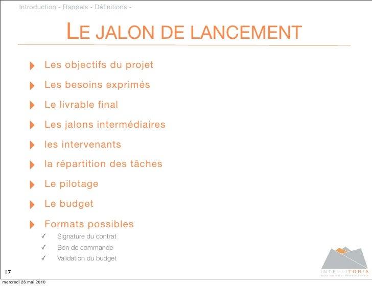 Introduction - Rappels - Définitions -                             LE JALON DE LANCEMENT            ‣       Les objectifs d...