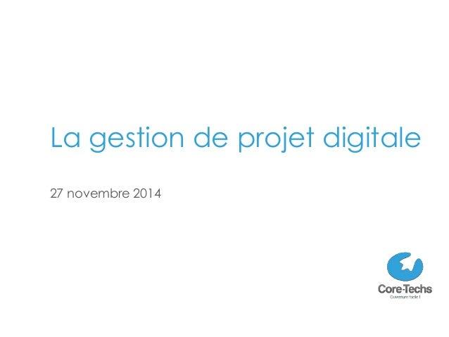 La gestion de projet digitale  27 novembre 2014