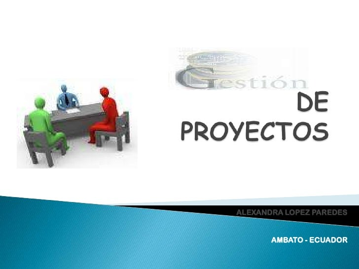 DE PROYECTOS<br />ALEXANDRA LOPEZ PAREDES<br />AMBATO - ECUADOR<br />