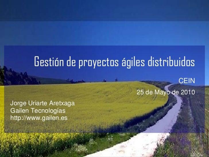 Gestión de proyectos ágiles distribuidos                                             CEIN                                 ...