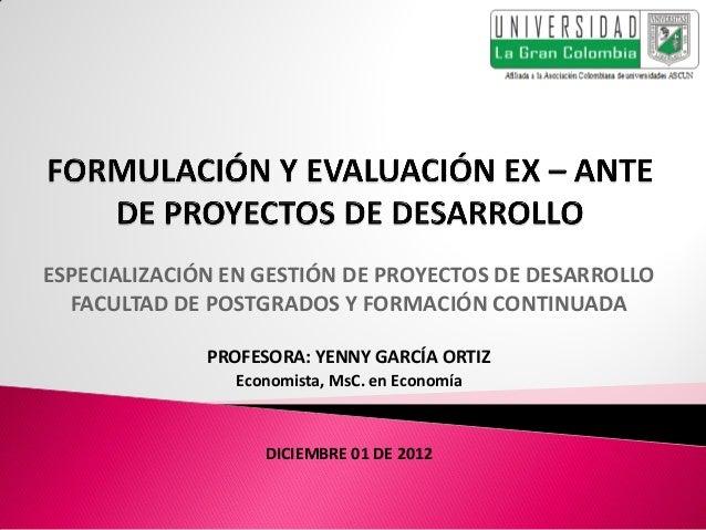 ESPECIALIZACIÓN EN GESTIÓN DE PROYECTOS DE DESARROLLO  FACULTAD DE POSTGRADOS Y FORMACIÓN CONTINUADA              PROFESOR...