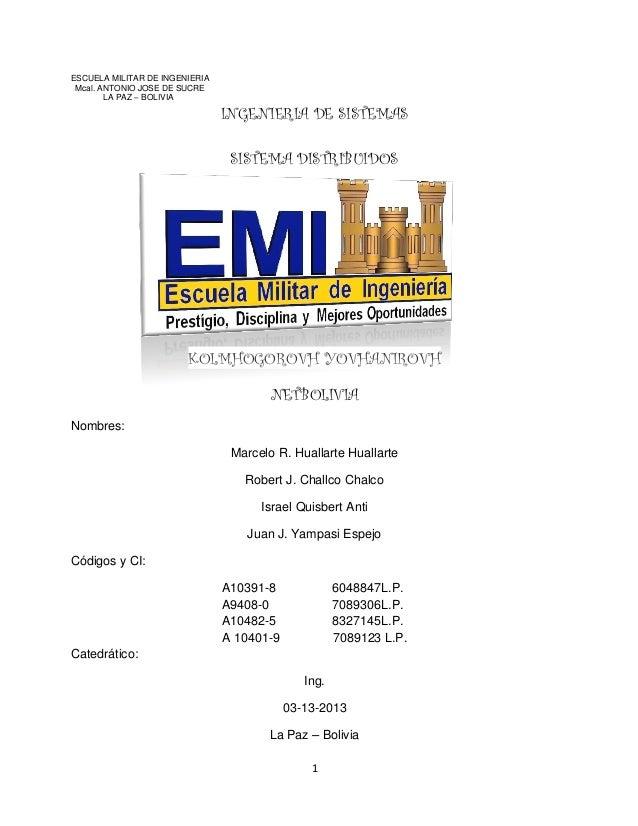 ESCUELA MILITAR DE INGENIERIA Mcal. ANTONIO JOSE DE SUCRE        LA PAZ – BOLIVIA                                INGENIERI...