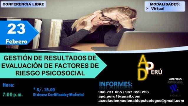 GESTION DE RESULTADOS DE LA EVALUACIÓN DE FACTORES Y RIESGO PSICOSOCIAL Ps. Javier Sáenz Huamán C.Ps.P. N° 7780