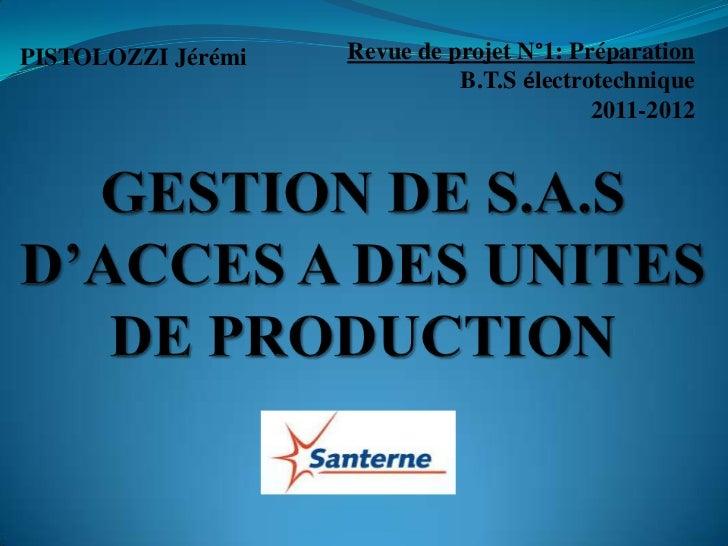 PISTOLOZZI Jérémi   Revue de projet N°1: Préparation                              B.T.S électrotechnique                  ...