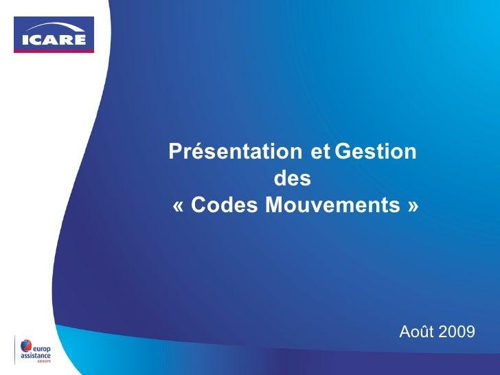 Présentation   et   Gestion  des  «Codes Mouvements» Août 2009