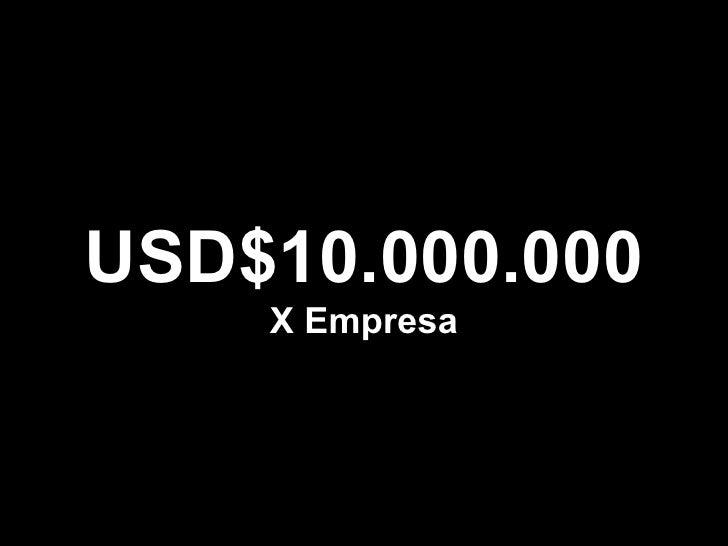 USD$10.000.000 X Empresa