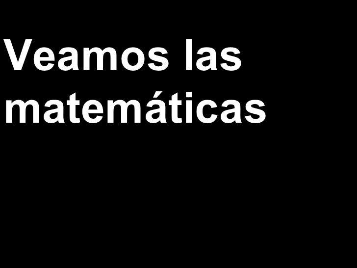 Veamos las matemáticas
