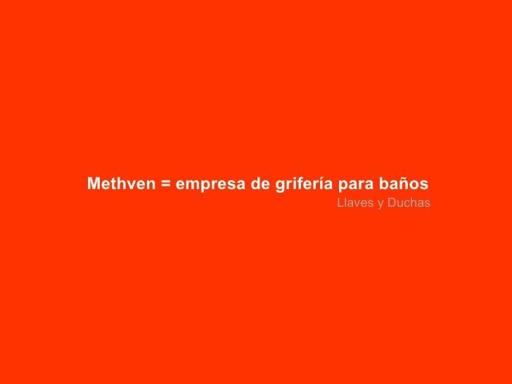 Methven = empresa de grifería para baños Llaves y Duchas