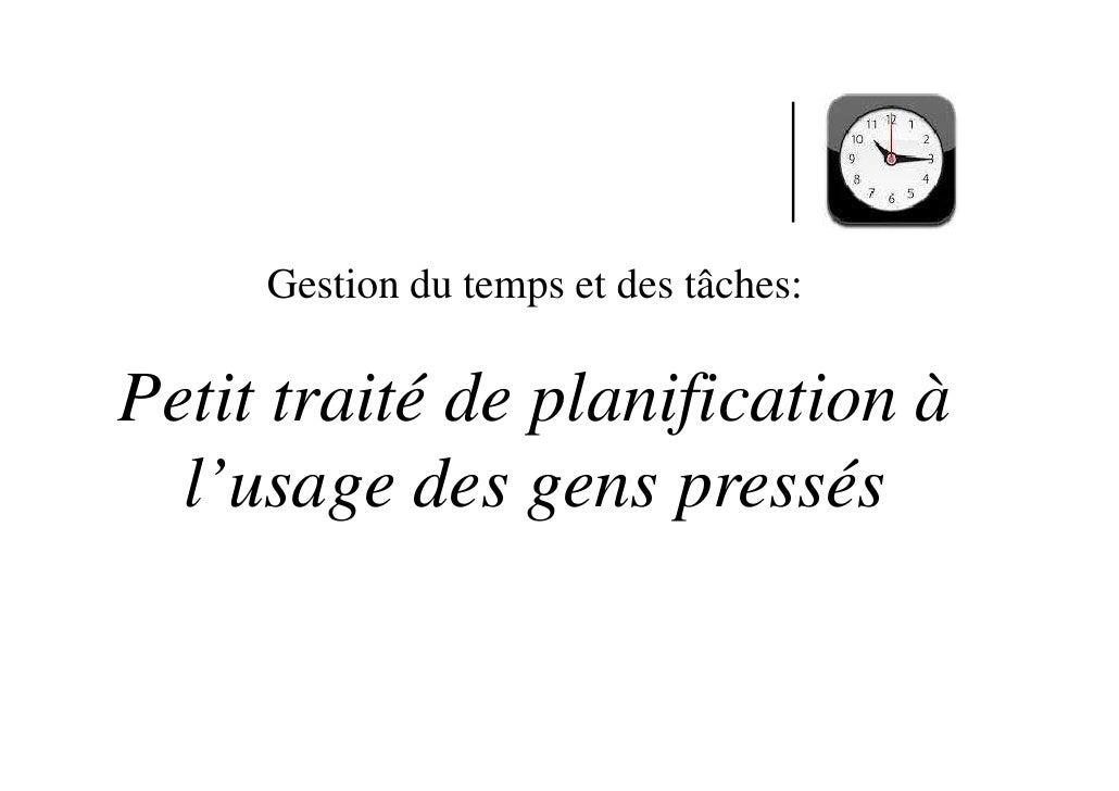 Gestion du temps et des tâches:Petit traité de planification à  l'usage des gens pressés