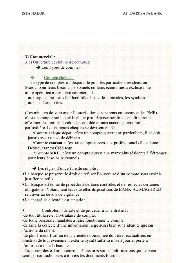 ISTA NADOR ATTIJARIWAFA BANK 2009/2010 OUIAM EL KAABOUCH14 3) Commercial : 3.1) Ouverture et clôture de comptes:  Les Typ...