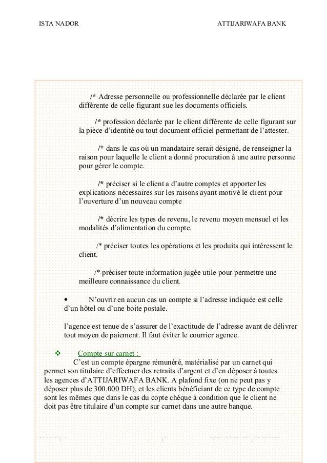 ISTA NADOR ATTIJARIWAFA BANK 2009/2010 OUIAM EL KAABOUCH15 /* Adresse personnelle ou professionnelle déclarée par le clien...