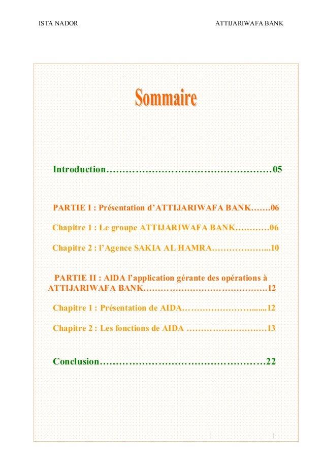 ISTA NADOR ATTIJARIWAFA BANK 2009/2010 OUIAM EL KAABOUCH2 Introduction……………………………………………05 PARTIE I : Présentation d'ATTIJA...